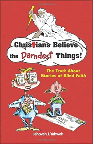 Christians Believe the DARNDEST Things!