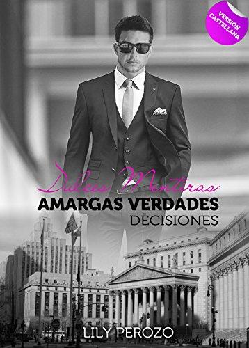 Dulces mentiras, amargas verdades: Decisiones (Versión castellana) (Spanish Edition)