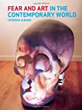 Fear and Art in the Contemporary World, Albano, Caterina, 1780230192