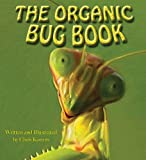 The Organic Bug Book, Chris Korrow, 1584201452