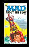 Mad about the Buoy, Mad Magazine Editors, 0446305065