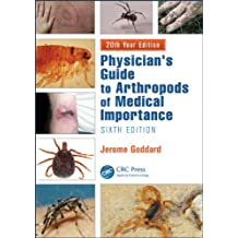 Physician's Guide to Arthropods of Medical Importance, Sixth Edition