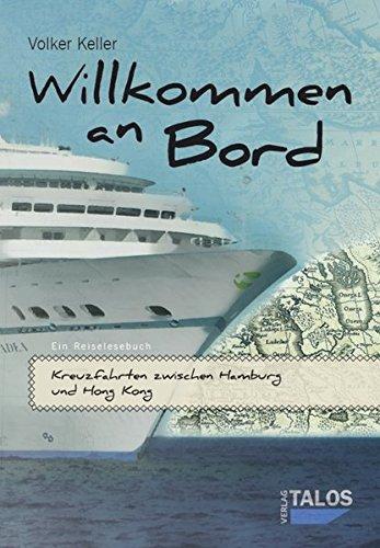 Price comparison product image Willkommen an Bord. Kreuzfahrten Zwischen Hamburg Und Hong Kong (German Edition)