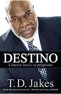 Destino: Láncese hacia su propósito (Spanish Edition)