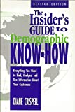 img - for Revised Edition of Insider's Guide to Demographic Know-How book / textbook / text book