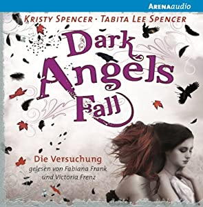Die Versuchung (Dark Angels' Fall) Hörbuch