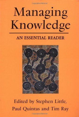 Managing Knowledge: An Essential Reader (Published in association with The Open University)