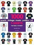 Image of 1000 T-Shirts: That Make a Statement