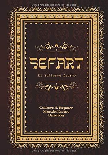 Sefart: El software divino por N. Bergmann, Sr. Guillermo,Sr. Daniel Ríos,Sra. Mercedes Navarro