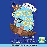 Catch That Bat!   Adam Frost