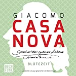 Blütezeit (Geschichte meines Lebens 2) | Giacomo Casanova