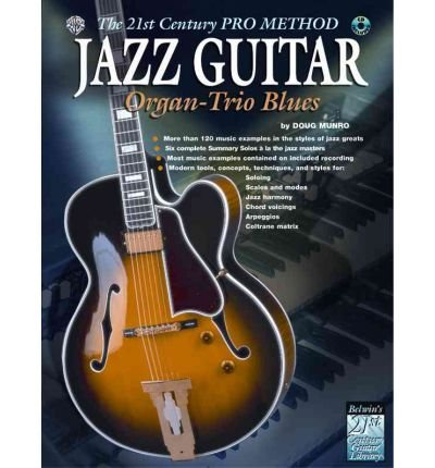 [(The 21st Century Pro Method: Jazz Guitar -- Organ-Trio Blues, Spiral-Bound Book & CD)] [Author: Warner Brothers] published on (April, - Alfred Jazz Organ
