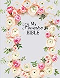 My Promise Bible: Roses Floral Christian Bible