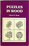 Puzzles in Wood, E. M. Wyatt, 0918036097