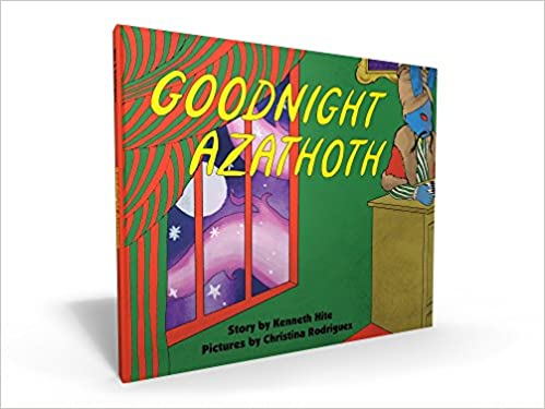 Amazon.com: Goodnight Azathoth (9781589781481): Kenneth Hite ...