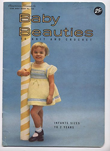 Knit Shirred Dress (Baby Beauties to Knit and Crochet: Infants Sizes to 2 Years, Star Baby Book No. 138)