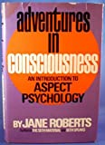 Adventures in Consciousness, Jane Roberts, 013013953X