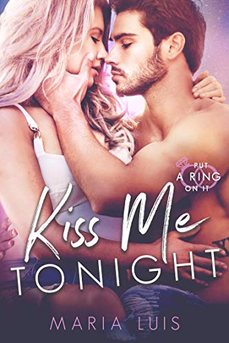 Kiss Me Tonight (Put A Ring On It Book 2)