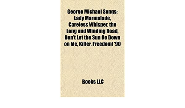 George Michael songs Music Guide : Lady Marmalade, Careless ...