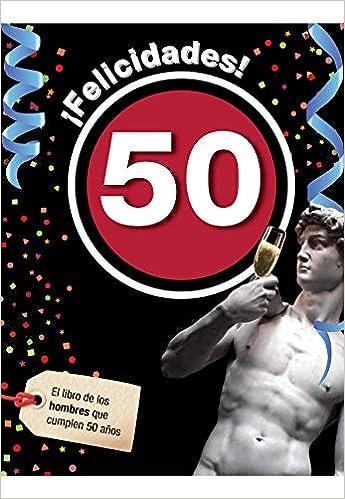 Felicidades 50-Hombre: Amazon.es: Laia Rosés Collado: Libros
