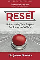 Reset: Reformatting Your Purpose for Tomorrow's World