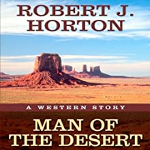 Man of the Desert: A Western Story Audiobook by Robert J. Horton Narrated by Joe Geoffrey
