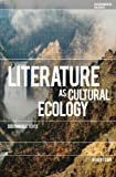 Literature as Cultural Ecology: Sustainable Texts (Environmental Cultures)