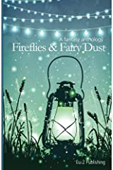 Fireflies & Fairy Dust: A Fantasy Anthology Paperback