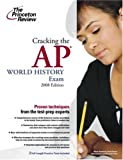 Cracking the AP World History Exam 2008, Monty Armstrong and David Daniel, 0375428526