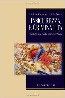 Book Insicurezza e criminalità. Psicologia sociale della paura del crimine