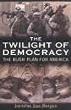 The Twilight of Democracy, Jennifer Van Bergen, 1567512925