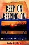 Keep on Keeping On, Leslie B. Flynn, 0972486925