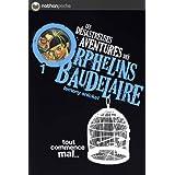 Les Desastreuses Aventures DES Orphelins Baudelaire: Vol. 1/Tout Commence Mal