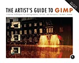 The Artist's Guide to GIMP: Creative Techniques for Photographers, Artists, and Designers (Covers GIMP 2.8) (Paperback)