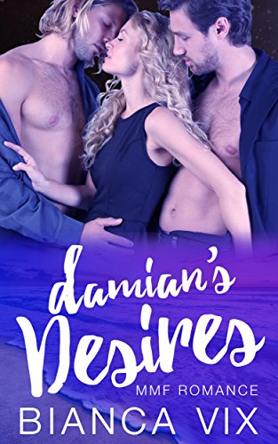 Damian's Desires: MMF Romance (Love for Three Book 1)