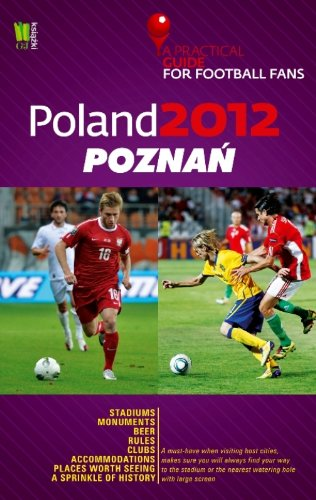 Read Online Poland 2012 Poznan A Practical Guide for Football pdf