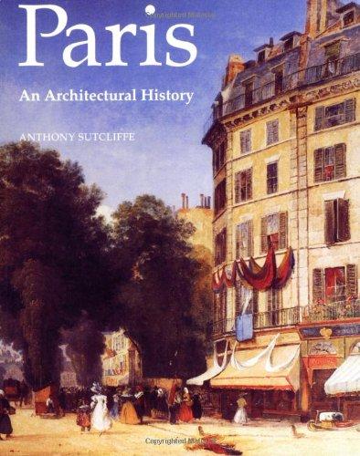 Paris: An Architectural History