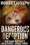 Dangerous Deception (Raff Rafferty Mystery Series Book 3)