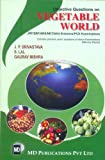Objective Questions on Vegetable World: A Right Approach Towards Success in JRF/SRF/ARS/NET/SAU Entrance/PCS Examinations