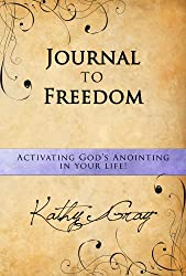 Journal to Freedom: Activate God's Anointing in Your Life