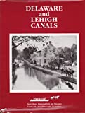 Delaware and Lehigh Canals, Ann M. Bartholomew and Lance E. Metz, 0930973097