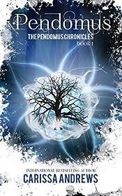 Pendomus: A Dystopian Science Fiction/Fantasy Action & Adventure Series (The Pendomus Chronicles Book 1)