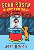 Sean Rosen Is Not for Sale, Jeff Baron, 0062187503