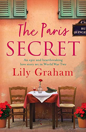 The Paris Secret: An epic and heartbreaking love story set in World War Two by [Graham, Lily]