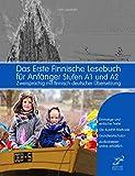 Das Erste Finnische Lesebuch für Anfänger: Stufen A1 und A2 zweisprachig mit finnisch-deutscher Übersetzung (Gestufte Finnische Lesebücher)