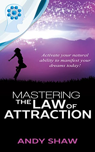 Mastering The Law of Attraction - Andy Shaw