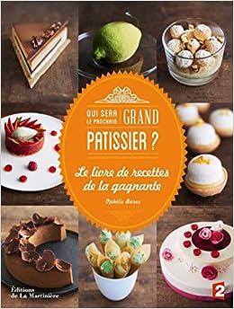 Qui sera le prochain grand pâtissier ?. Le Livre de la gagnante