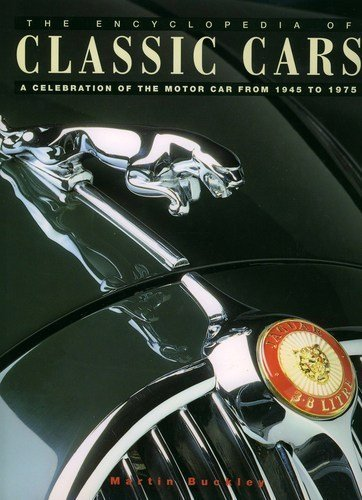 The Encyclopedia of Classic Cars: A Celebration of the Motorcar from 1945 to 1975 pdf