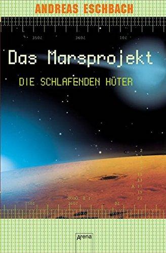Andreas Eschbach - Die schlafenden Hüter (Das Marsprojekt 05)