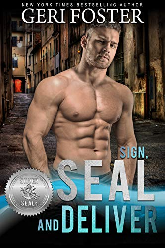 - Sign, SEAL and Deliver (Silver SEALs Book 8)